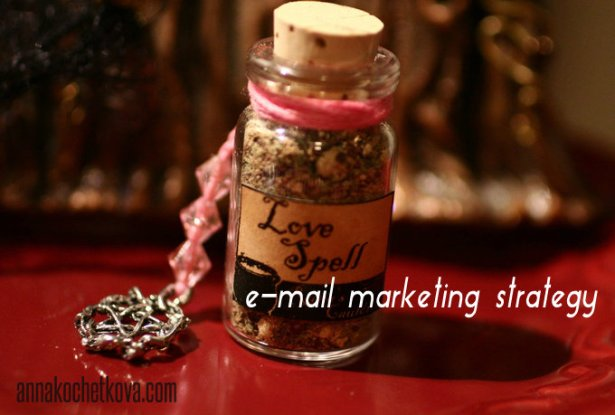 Anna Kochetkova: E-mail Marketing Love Spell 101